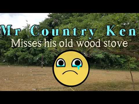 Mr Country Ken Misses His Old Wood Stove