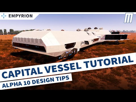 Building a Capital Vessel / Design Tips (Empyrion Tutorial) Alpha 10