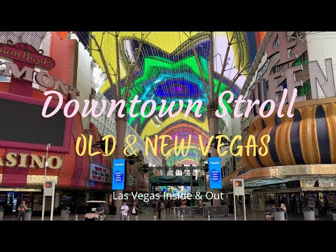 Downtown Stroll - Discovering Old & New Las Vegas On Fremont