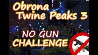 Obrona Twine Peaks 3 - bez użycia broni!