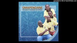 Mbaqanga:-OMAPENDANE NGIBATHANDA BONKE