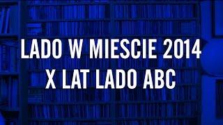LADO W MIEŚCIE 2014 /// X LAT LADO ABC