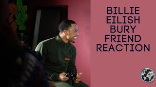 Billie Ellish Bury A Friend  Reaction