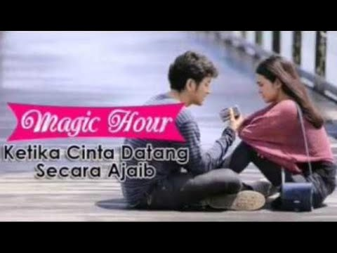 Kata Romantis Yang Bikin Baper di film magic hour
