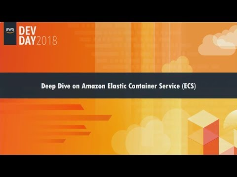 Deep Dive on Amazon Amazon Elastic Container Service (Amazon ECS)