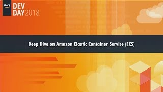 deep-dive-on-amazon-amazon-elastic-container-service-amazon-ecs