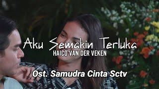 Aku Semakin Terluka (Official Lyrics Video) | Ost. Samudra Cinta
