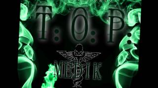 T.O.P (Type of Party) - Medik (Free Download) (My Type of Party Remix)