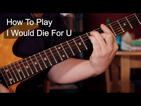 I Would Die For You  Prince Guitar Tutorial