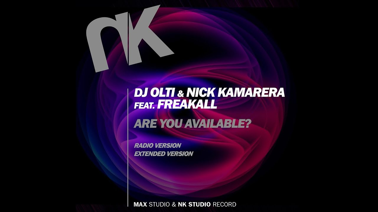 Download DJ Olti & Nick Kamarera Feat. Freakall - Are You Available ?