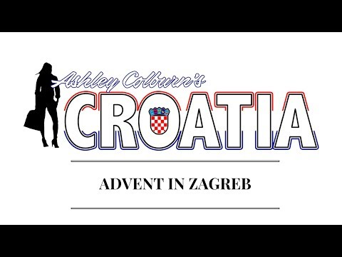 Ashley Colburn's Video Guide - ADVENT IN ZAGREB
