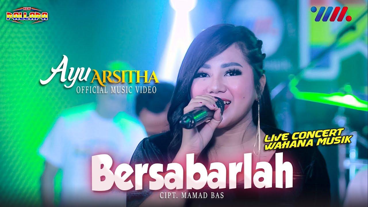 AYU ARSITHA ft NEW PALLAPA | BERSABARLAH [LIVE CONCERT WAHANA MUSIK]
