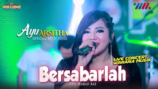 Download AYU ARSITHA ft NEW PALLAPA | BERSABARLAH [LIVE CONCERT WAHANA MUSIK]