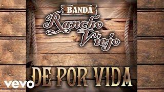 Banda Rancho Viejo - De Por Vida (Audio)