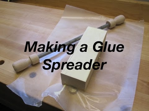 Making a Glue Spreader