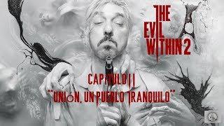 The Evil Wthin 2 En Espaol Captulo II Unin, Un Pueblo Tranquilo