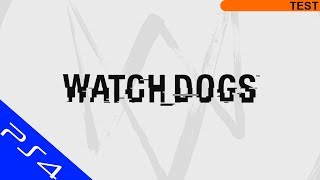 Watch Dogs, Test |PS4|