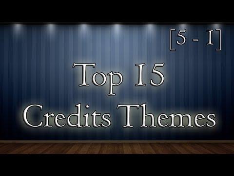Top 15 Credits Themes Part 3 [5 - 1]