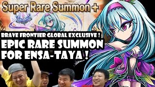 EPIC Rare Summon For Ensa-Taya !! (Brave Frontier Global Exclusive Unit)