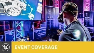 Unreal Engine Build: Detroit '19 | 2019 Event Coverage | Unreal Engine