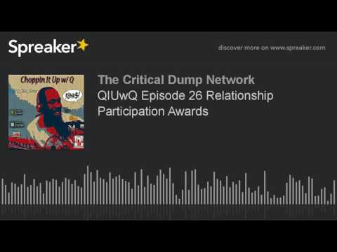 QIUwQ Episode 26 Relationship Participation Awards