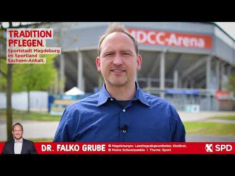 Tradition pflegen. Sportstadt Magdeburg im Sportland Sachsen-Anhalt. - Dr. Falko Grube, SPD