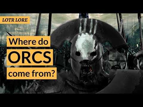 Where do Orcs come from? - LOTR Lore
