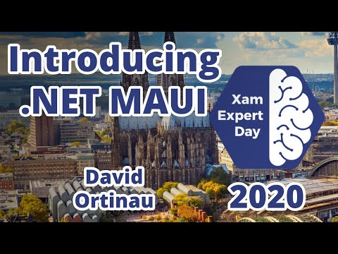 David Ortinau - Introducing .NET MAUI - XamExpertDay 2020