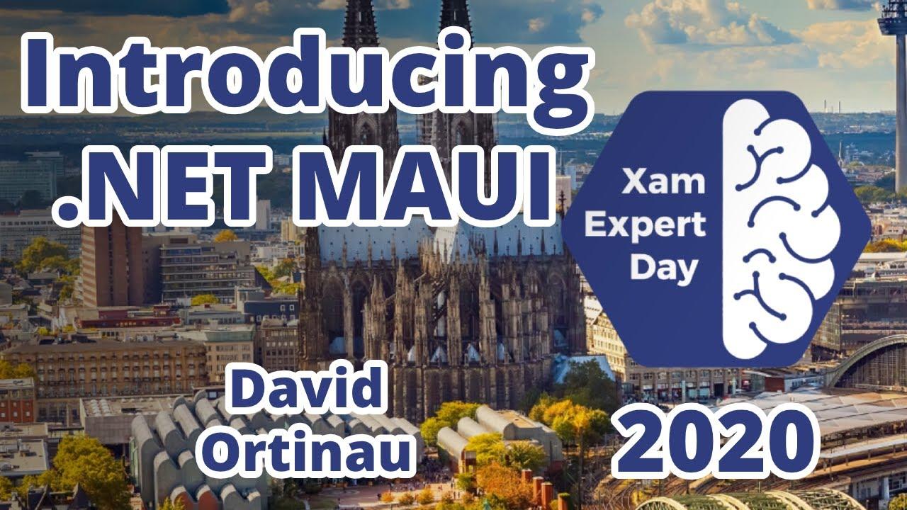 David Ortinau - Introducing .NET MAUI - XamExpertDay 2020