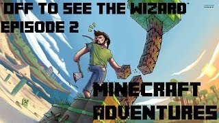 """Off to See the Wizard"" : Minecraft Adventures Ep. 2"