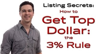 Listing Secrets- How to Get Top Dollar (the 3% Rule) - Northwest Arkansas Real Estate
