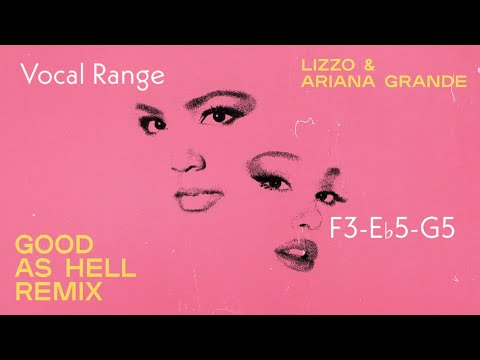 Lizzo-Good As Hell(Remix Ft. Ariana Grande)-Vocal Range(F3-E♭5-G5)