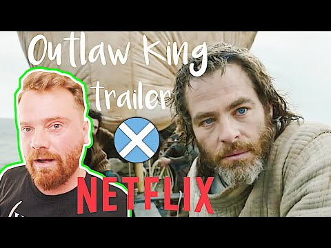OUTLAW KING Official Trailer [HD] Netflix SCOTTISH REACTION