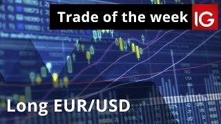Long EUR/USD | Trade of the week