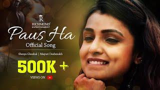 Paus Ha Official Song - Shreya Ghoshal (2017)