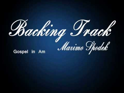 GOSPEL IN Am BACKING TRACK, FAST