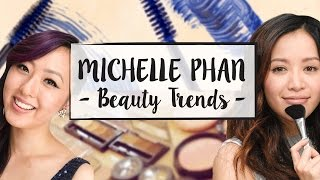 Michelle Phan's Top Beauty Trends  ∞ Everyday Luxe w/ RAEview