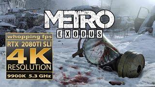 Metro  Exodus RTX 2080 Ti SLI | 9900K 5.3GHz Metro Exodus 4K
