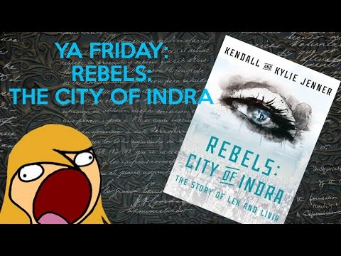 Little talks: YA Friday [Ep. 1] Rebels: The City of Indra - OH GOD WHY...