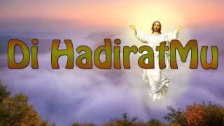 Lagu Rohani Kristen - Di HadiratMu