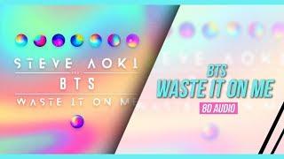Steve Aoki ft. BTS (방탄소년단) - Waste It On Me (8D Audio)