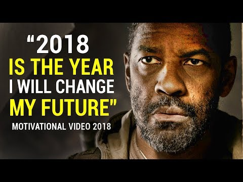 CHANGE YOUR FUTURE – The Best Motivational Speech Compilation for 2018 (VERY POWERFUL)