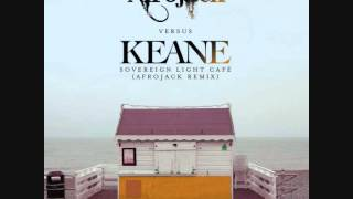 Keane - Sovereign Light Cafe (Afrojack Remix Radio Edit)
