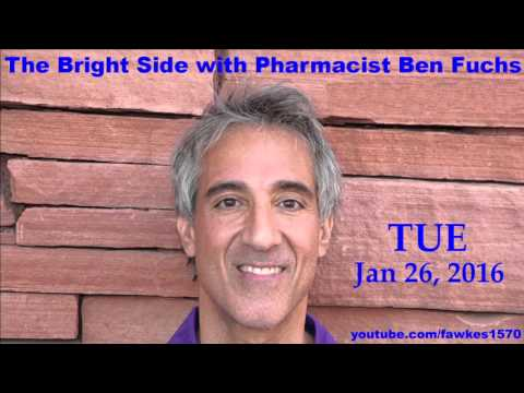 The Bright Side with Pharmacist Ben Fuchs [1/26/16] Audio Podcast