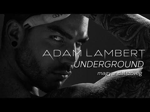 Adam Lambert  Underground magyar felirat + MUSIC