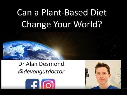 Dr Alan Desmond - Gut Health: How A Plant-based Diet Can Change Your World.