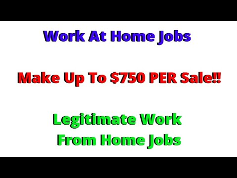 Work At Home Jobs - [Legitimate Work From Home Jobs] Make Up To $750 PER Sale!!