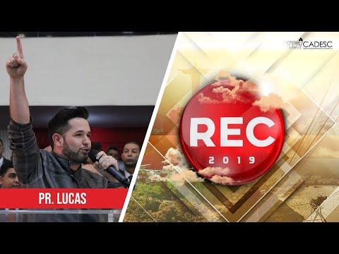 REC 2019 - Pr. Lucas | Porque Ele vive