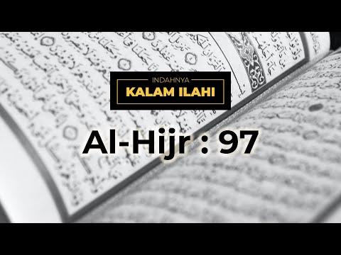 Indahnya Kalam Ilahi Ep. 10 : Al-Hijr ayat 97
