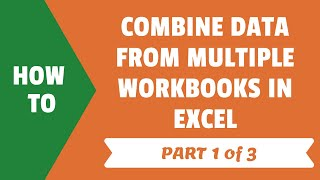 Combine Multiple Workbooks In Excel using Power Query (Part 1 of 3)